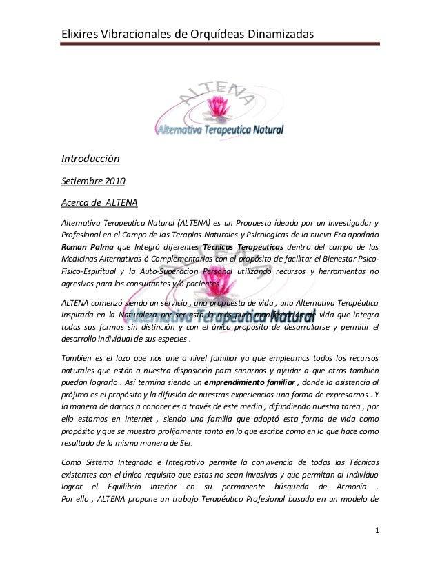 Elixires Vibracionales de Orquídeas Dinamizadas 1 Introducción Setiembre 2010 Acerca de ALTENA Alternativa Terapeutica Nat...
