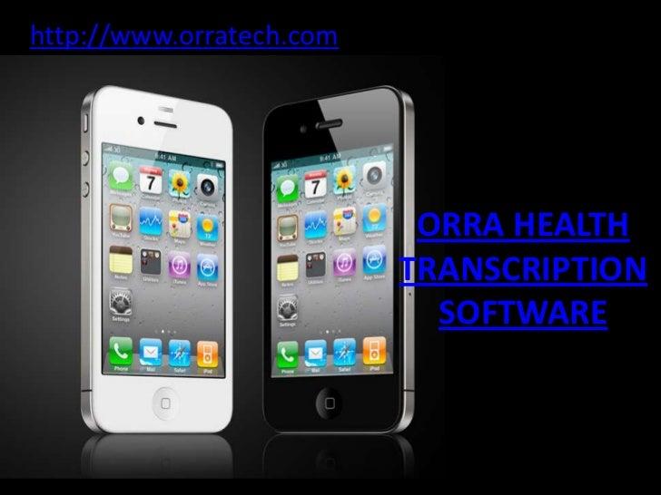 http://www.orratech.com                           ORRA HEALTH                          TRANSCRIPTION                      ...
