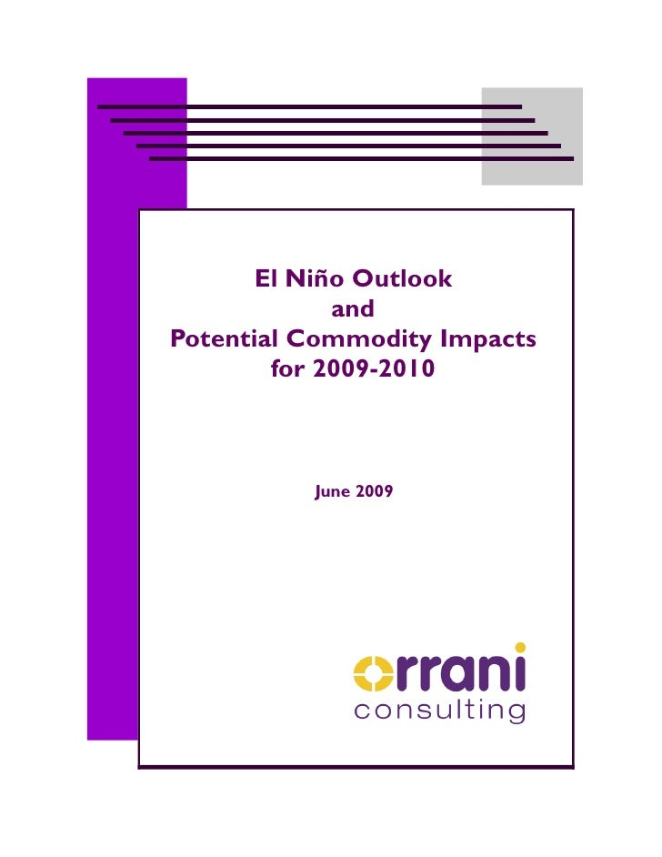 El Niño Outlook              and Potential Commodity Impacts         for 2009-2010              June 2009