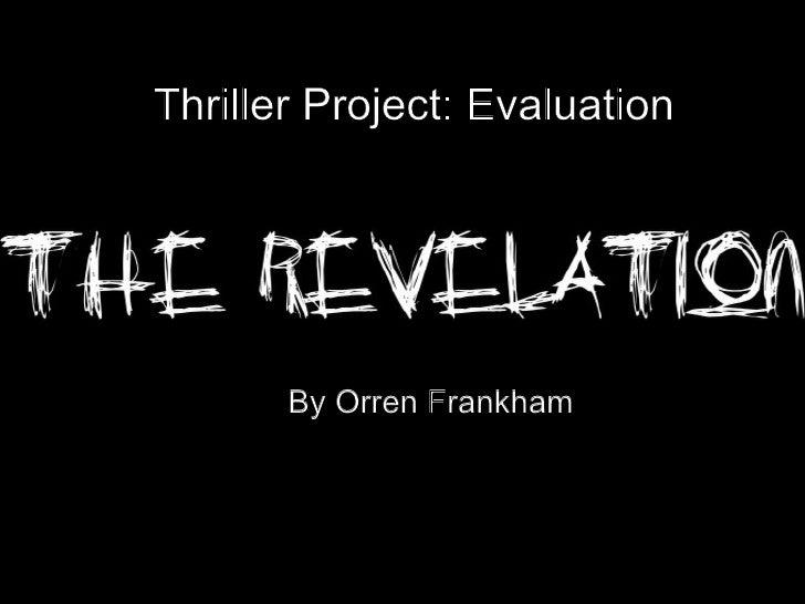 Thriller Project: Evaluation By Orren Frankham