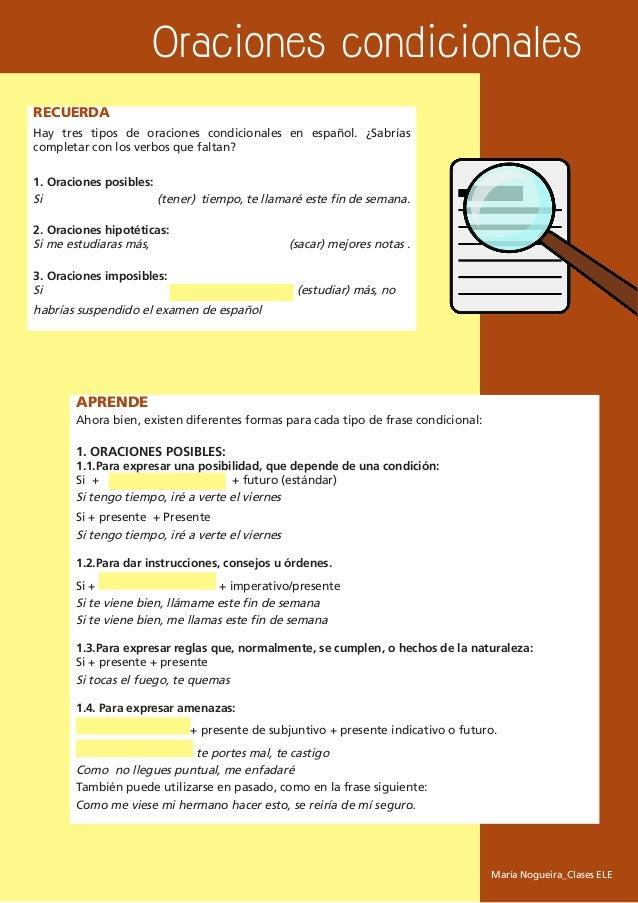 RECUERDAHay tres tipos de oraciones condicionales en español. ¿Sabríascompletar con los verbos que faltan?1. Oraciones pos...