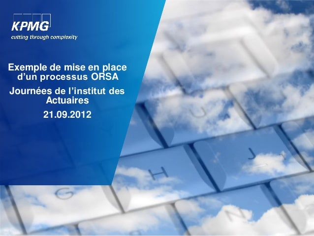Exemple de mise en place d'un processus ORSA  Journées de l'institut des Actuaires  21.09.2012