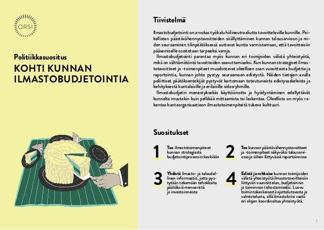 Politiikkasuositus / KOHTIKUNNAN ILMASTOBUDJETOINTIA 5.3.2021 1 Politiikkasuositus KOHTI KUNNAN ILMASTOBUDJETOINTIA Ilmas...