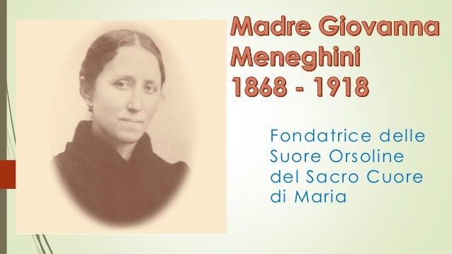 Fondatrice delle Suore Orsoline del Sacro Cuore di Maria
