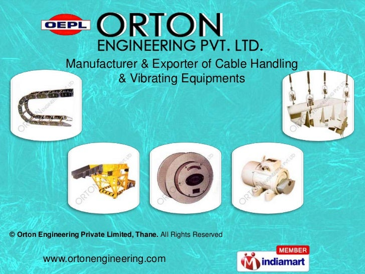 Manufacturer & Exporter of Cable Handling <br />& Vibrating Equipments<br />© Orton Engineering Private Limited, Thane. Al...