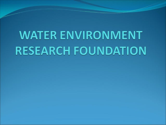 La Water Environment Research Foundation (WERF) –creada en 1989, es la organización de investigaciónindependiente líder en...