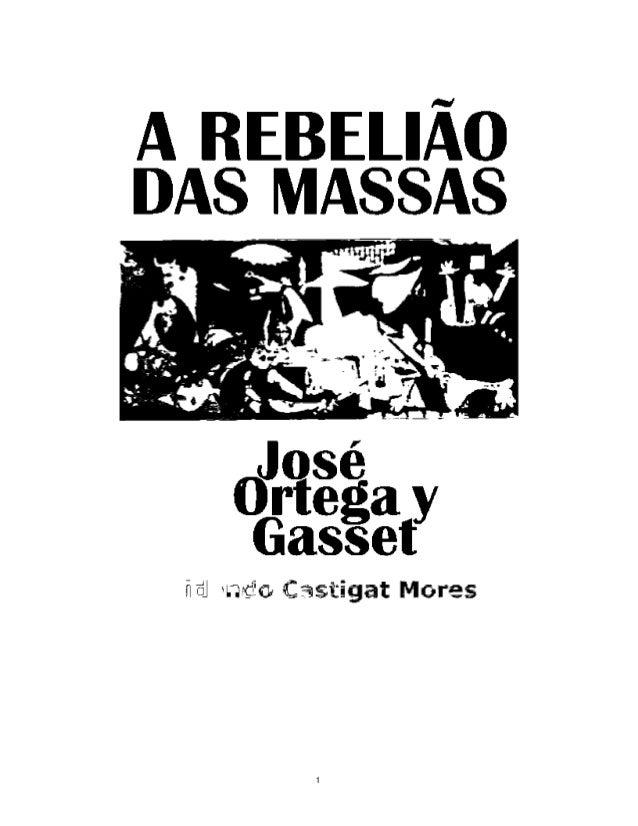 A REBELIÃO DAS MASSAS Jose Ortega y Gasset