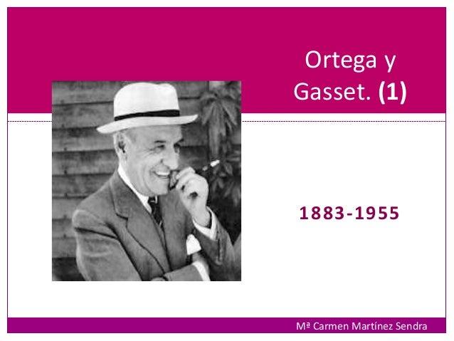 1883-1955 Ortega y Gasset. (1) Mª Carmen Martínez Sendra