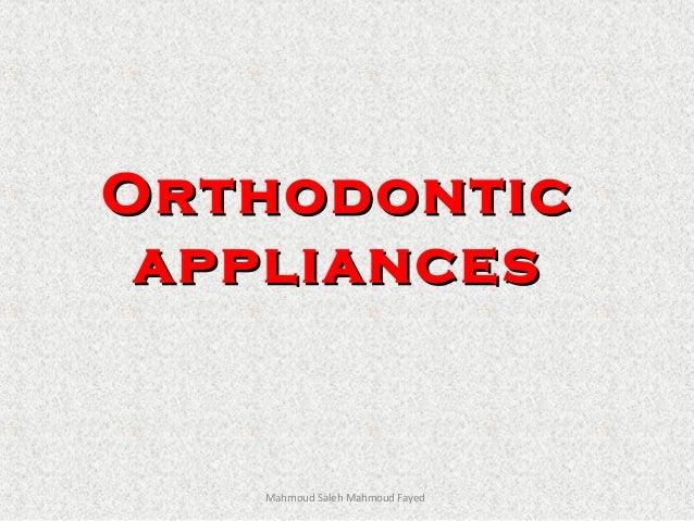 OrthodonticOrthodonticappliancesappliancesMahmoud Saleh Mahmoud Fayed