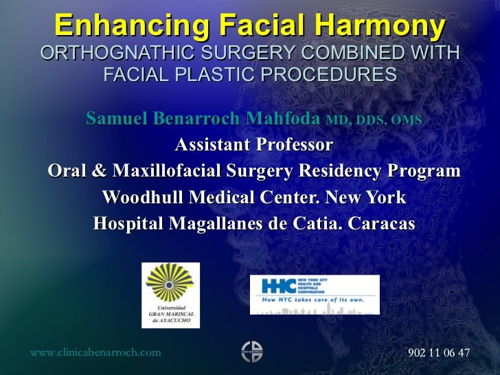 Enhancing Facial Harmony ORTHOGNATHIC SURGERY COMBINED WITH FACIAL PLASTIC PROCEDURES Samuel Benarroch Mahfoda  MD, DDS, O...