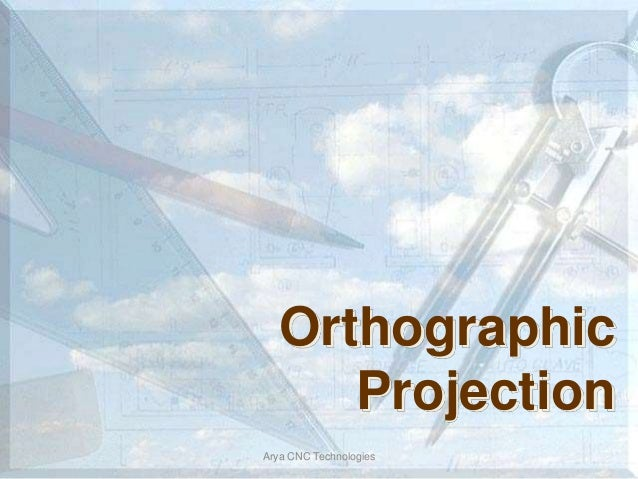 Orthographic Projection Arya CNC Technologies