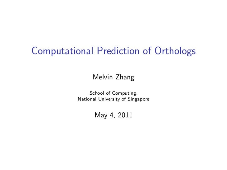 Computational Prediction of Orthologs                Melvin Zhang               School of Computing,          National Uni...