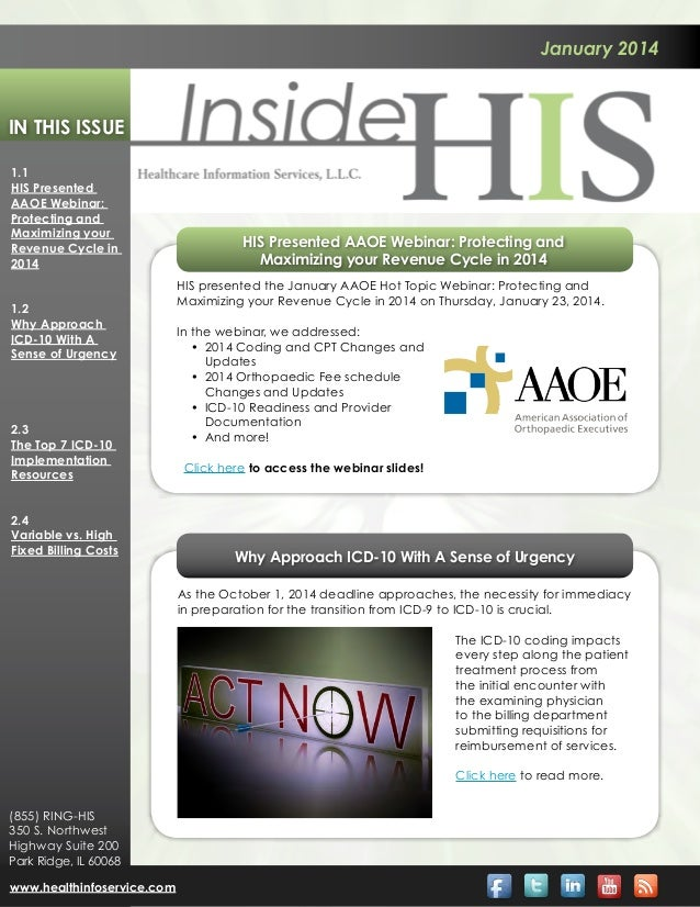 January 2014  In This Issue 1.1 HIS Presented AAOE Webinar: Protecting and Maximizing your Revenue Cycle in 2014 1.2 Why A...