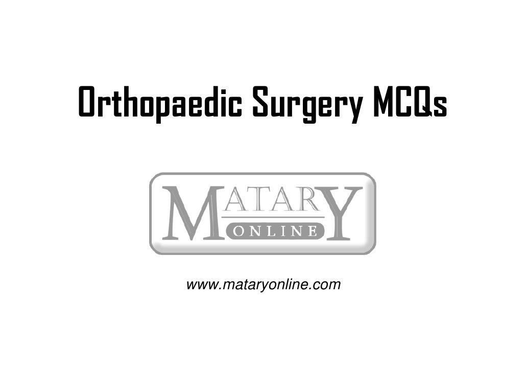 Orthopaedic Surgery MCQs          www.mataryonline.com