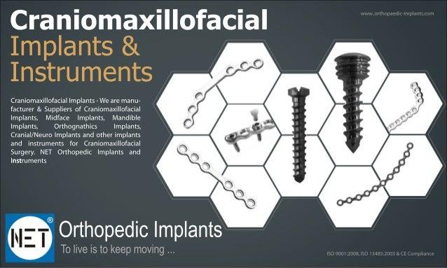 OrthopedicImplants Toliveistokeepmoving... Craniomaxillofacial Implants& Instruments CraniomaxillofacialImplants-Wearemanu...