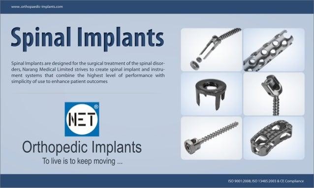 SpinalImplantsSpinalImplants SpinalImplantsaredesignedforthesurgicaltreatmentofthespinaldisor- ders,NarangMedicalLimitedst...