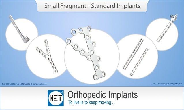 OrthopedicImplants Toliveistokeepmoving... SmallFragment-StandardImplantsSmallFragment-StandardImplants www..orthopaedic-i...