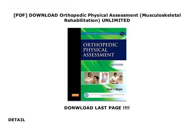 [PDF] DOWNLOAD Orthopedic Physical Assessment (Musculoskeletal Rehabilitation) UNLIMITED DONWLOAD LAST PAGE !!!! DETAIL Fr...