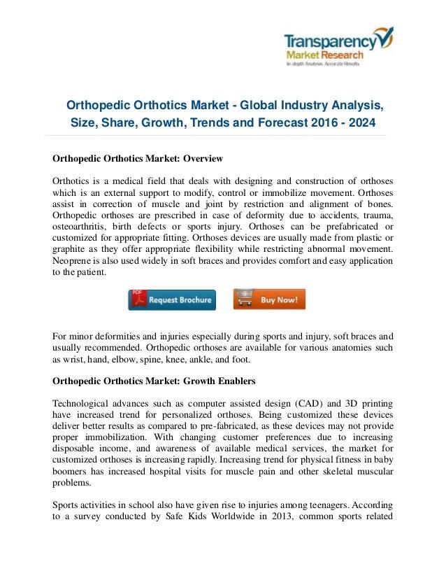 Orthopedic Orthotics Market - Global Industry Analysis, Size, Share, Growth, Trends and Forecast 2016 - 2024 Orthopedic Or...