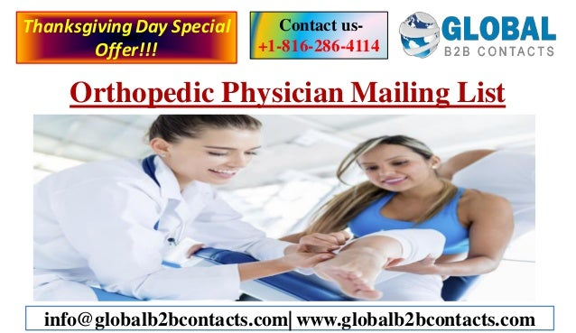 Orthopedic Physician Mailing List Contact us- +1-816-286-4114 info@globalb2bcontacts.com| www.globalb2bcontacts.com Thanks...