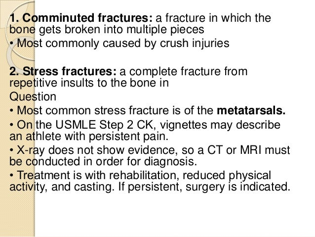1. Comminuted fractures: a fracture in which the bone gets broken into multiple pieces • Most commonly caused by crush inj...