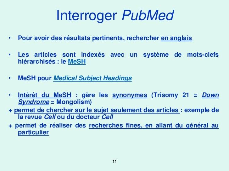 Interroger PubMed•   Pour avoir des résultats pertinents, rechercher en anglais•   Les articles sont indexés avec un systè...