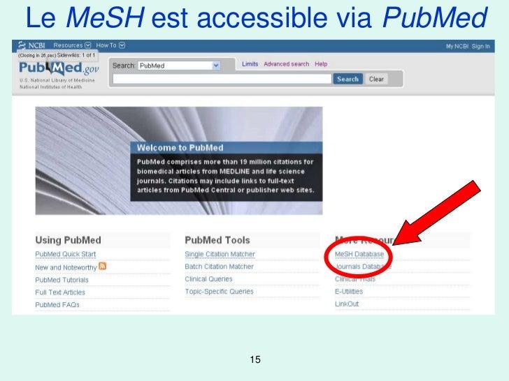 Le MeSH est accessible via PubMed                15