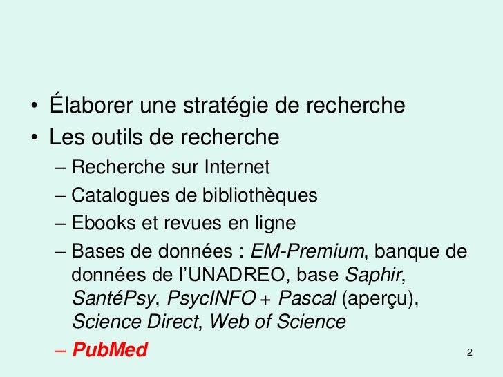 • Élaborer une stratégie de recherche• Les outils de recherche  – Recherche sur Internet  – Catalogues de bibliothèques  –...