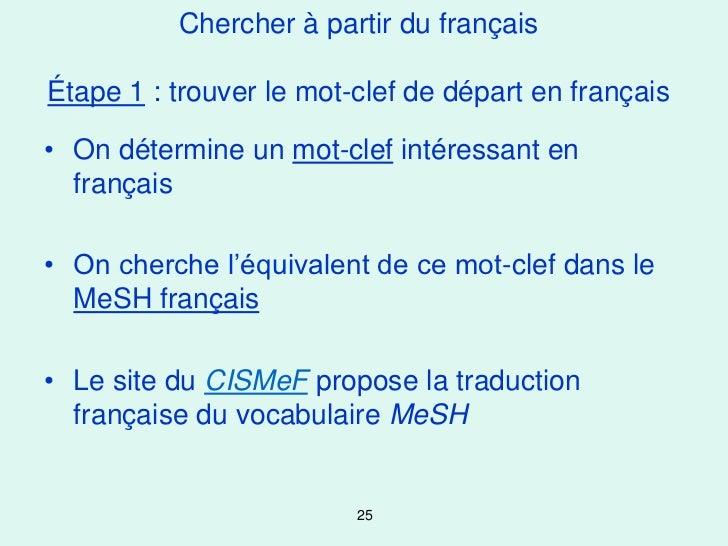 Chercher à partir du françaisÉtape 1 : trouver le mot-clef de départ en français• On détermine un mot-clef intéressant en ...