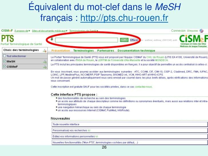Équivalent du mot-clef dans le MeSH  français : http://pts.chu-rouen.fr                 26