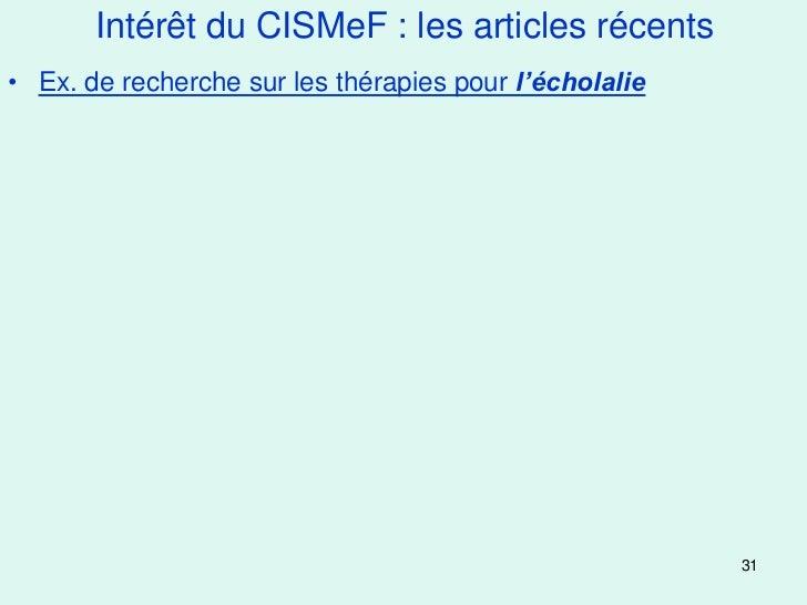 Intérêt du CISMeF : les articles récents• Ex. de recherche sur les thérapies pour l'écholalie                             ...