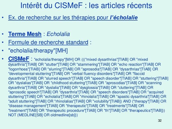 Intérêt du CISMeF : les articles récents• Ex. de recherche sur les thérapies pour l'écholalie•   Terme Mesh : Echolalia•  ...