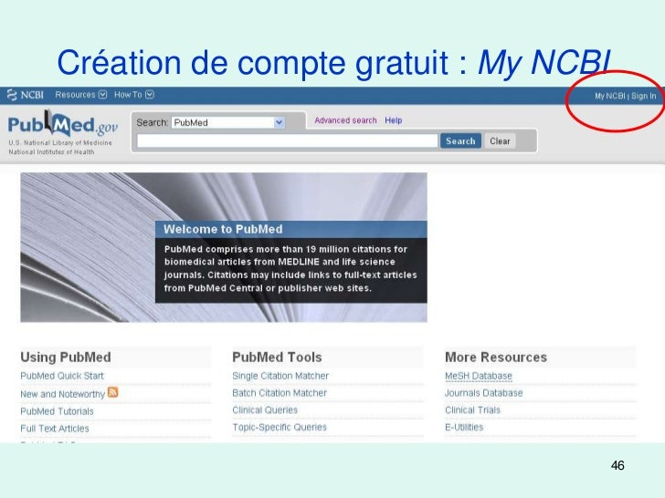 Création de compte gratuit : My NCBI                                       46