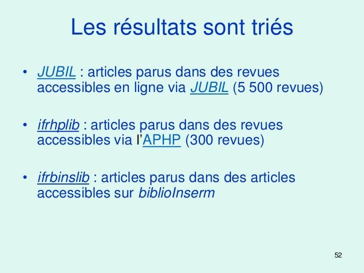 Les résultats sont triés• JUBIL : articles parus dans des revues  accessibles en ligne via JUBIL (5 500 revues)• ifrhplib ...