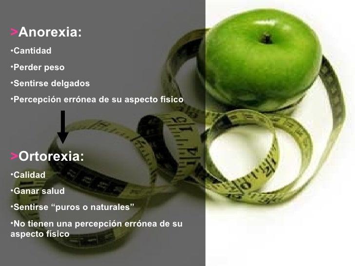 <ul><li>> Anorexia: </li></ul><ul><li>Cantidad </li></ul><ul><li>Perder peso </li></ul><ul><li>Sentirse delgados </li></ul...