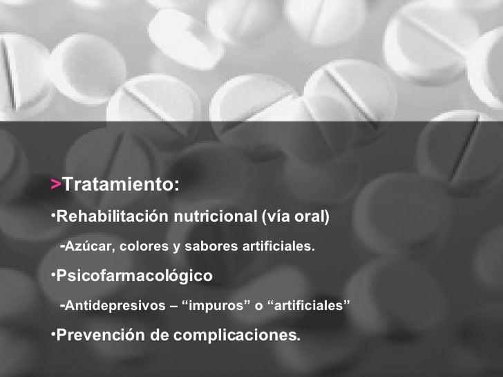 <ul><li>> Tratamiento: </li></ul><ul><li>Rehabilitación nutricional (vía oral) </li></ul><ul><li>- Azúcar, colores y sabor...