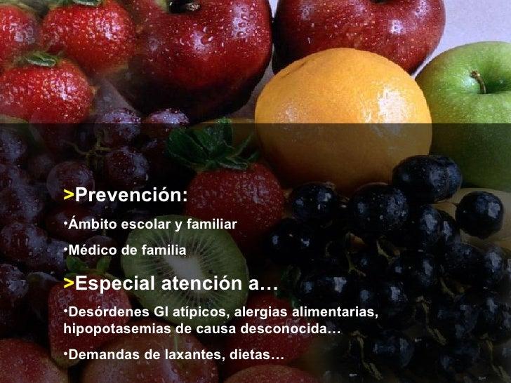 <ul><li>> Prevención: </li></ul><ul><li>Ámbito escolar y familiar </li></ul><ul><li>Médico de familia </li></ul><ul><li>> ...