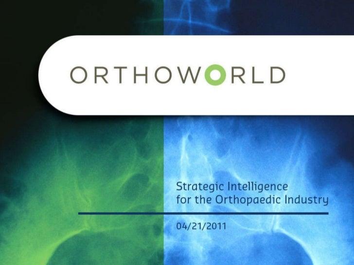 1Q11 Marketing Strategic Intelligence for the Orthopaedic Industry 4/21/11