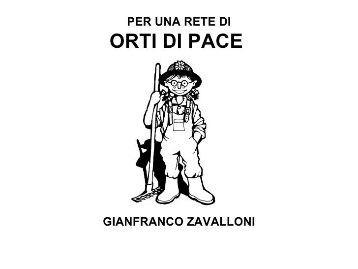 PER UNA RETE DI ORTI DI PACE  GIANFRANCO ZAVALLONI