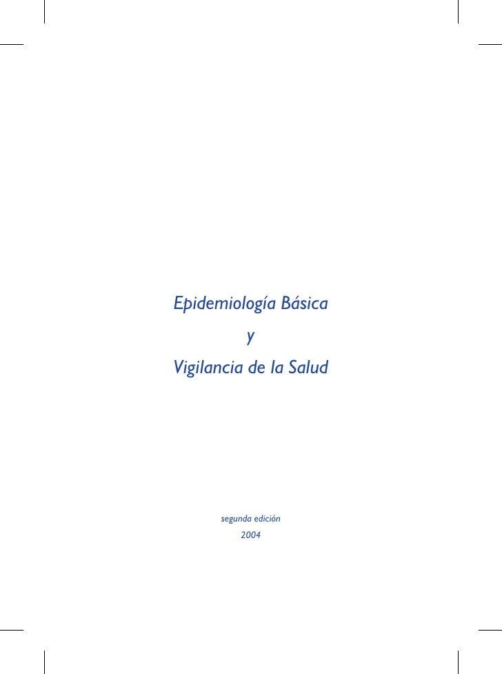 Epidemiología Básica             y Vigilancia de la Salud           segunda edición           2004