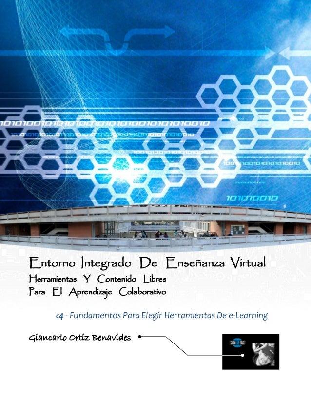 Entorno Integrado De Enseñanza Virtual Herramientas Y Contenido Libres Para El Aprendizaje Colaborativo C4 - Fundamentos P...