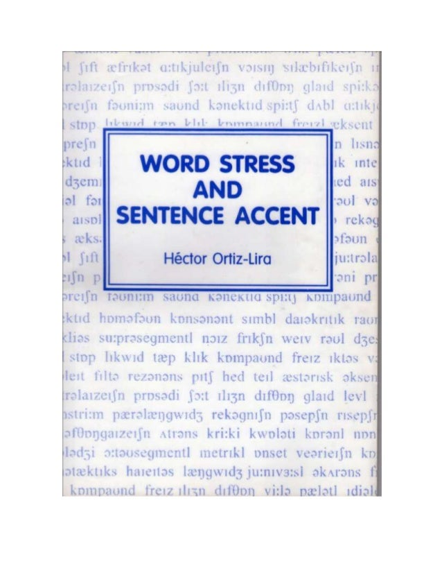 Word Stress and Sentence Accent by Ortíz Lira