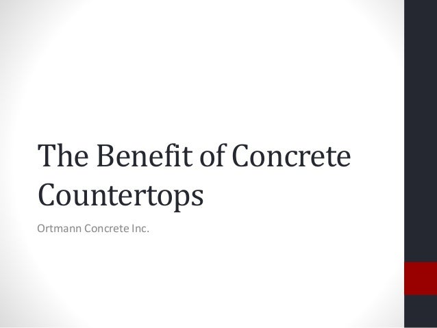 The Benefit Of Concrete Countertops Ortmann Concrete Inc. ...