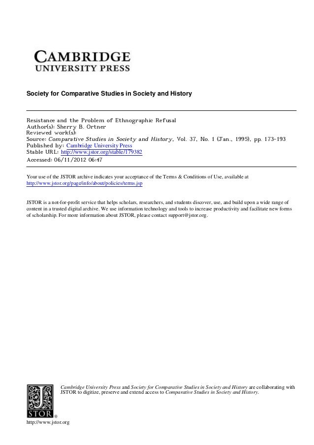 Society for Comparative Studies in Society and HistoryResistance and the Problem of Ethnographic RefusalAuthor(s): Sherry ...
