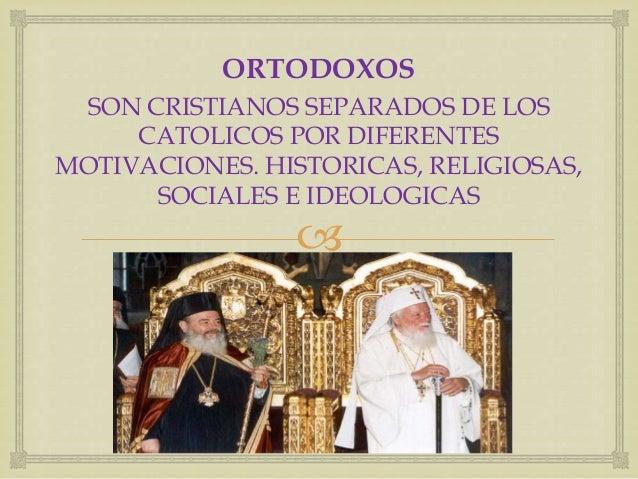 Matrimonio Catolico Y Protestante : Ortodoxos y protestantes