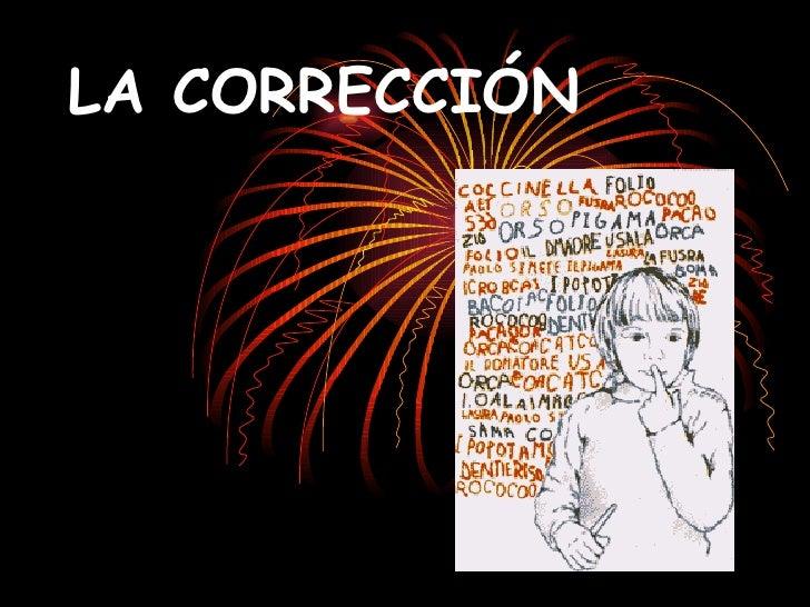 LA CORRECCIÓN