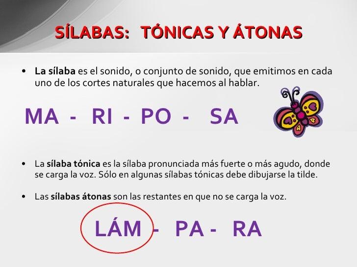 <ul><li>La sílaba  es el sonido, o conjunto de sonido, que emitimos en cada uno de los cortes naturales que hacemos al hab...