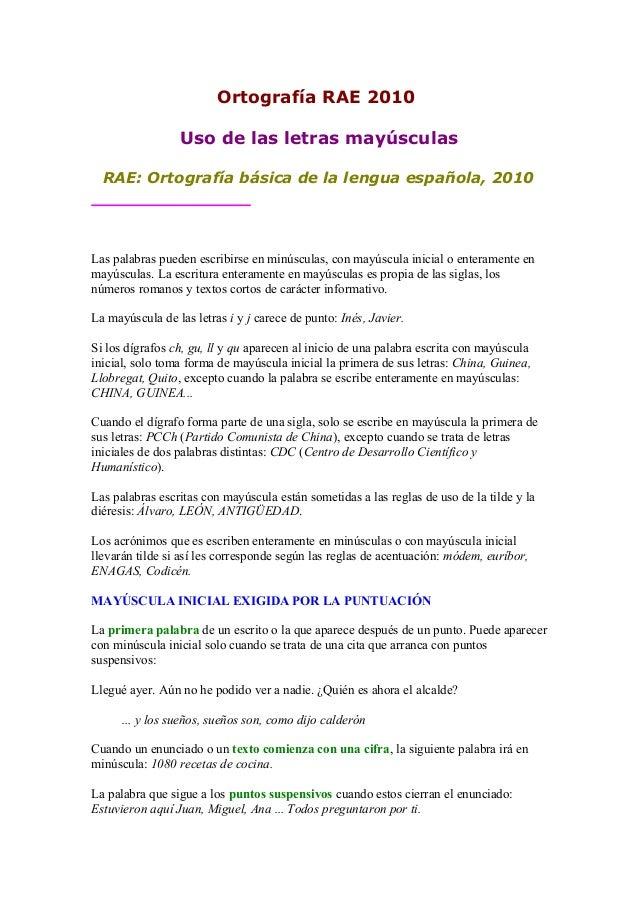 Ortografía RAE 2010 Uso de las letras mayúsculas RAE: Ortografía básica de la lengua española, 2010 Las palabras pueden es...