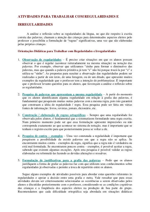 ATIVIDADES PARA TRABALHAR COM REGULARIDADES E IRREGULARIDADES A análise e reflexão sobre as regularidades da língua, no qu...