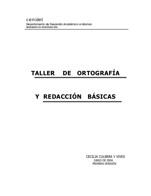 cenidet  Departamento de Desarrollo Académico e Idiomas SEMINARIO DE INVESTIGACIÓN  TALLER  DE ORTOGRAFÍA  Y REDACCIÓN BÁS...
